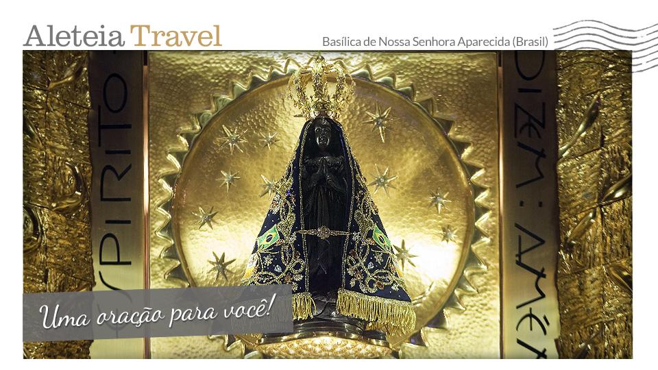 aleteia-travel-postacard-our-lady-aparecida-pt-prayer